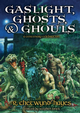 Gaslight, Ghosts & Ghouls: A Centenary Celebration R. Chetwynd-Hayes [Hardcover] Ed by Stephen Jones
